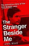 The Stranger Beside Me: The Inside Story of