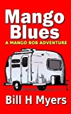 Mango Blues: A Mango Bob Adventure (Volume 6)