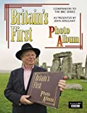 Britain's First Photo Album: 19th-century Britain as Photographed by Francis Frith and Celebrated in the BBC TV Series Presented by John Sergeant