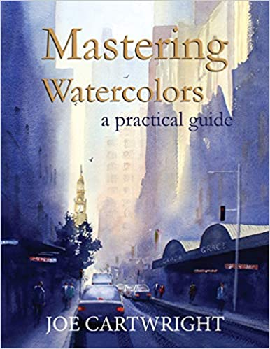 A Practical Guide Mastering Watercolors