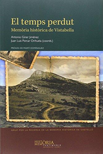 Descargar Libro Temps Perdut,el. Memòria Històrica De Vistabella Antonio Giner Jiménez
