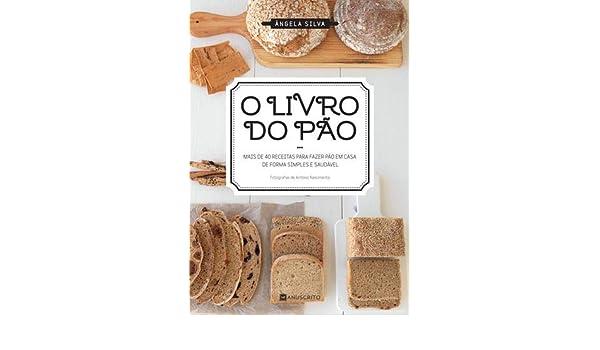 O Livro do Pão: Amazon.es: Ângela Silva: Libros en idiomas ...