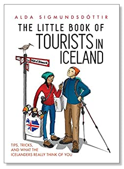Download for free The Little Book of Tourists in Iceland: Tips, tricks, and what the Icelanders really think of you