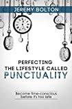 Perfecting the Lifestyle called Punctuality: Become time-conscious before it's too late
