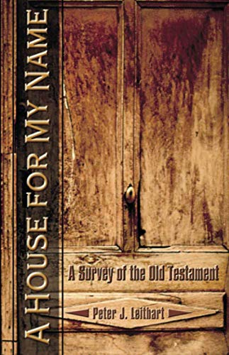A House for My Name: A Survey of the Old Testament (My Survey)