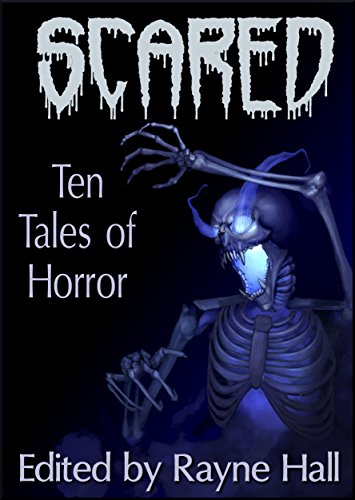 Scared: Ten Tales of Horror (Ten Tales Fantasy & Horror Stories)