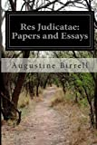 Res Judicatae: Papers and Essays, Augustine Birrell, 1499780036