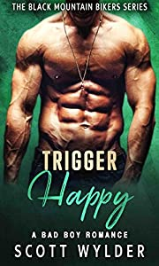 Trigger Happy: A Bad Boy Romance (The Black Mountain Bikers Series)