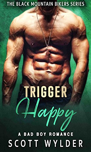Trigger Happy: A Bad Boy Romance (The Black Mountain Bikers Series Book ()