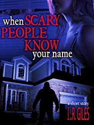 When Scary People Know Your Name (a short story)