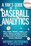 A Fan's Guide to Baseball Analytics: Why