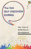 The 365 Self-Discovery Journal: One Year Of Reflection, Development & Happiness (Writing Journals To Write In For Women And Men)