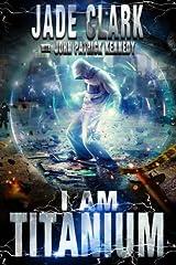 I Am Titanium (Pax Black) (Volume 1) Paperback