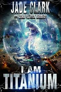 I Am Titanium (Pax Black) (Volume 1)