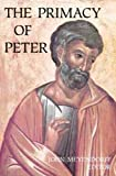 Primacy of Peter: Historical and Ecclesiological Studies