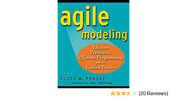Agile Modeling: Effective Practices for eXtreme Programming