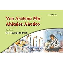 Yεn Asetena Mu Ahiadeε Ahodoↄ (Asante Twi)