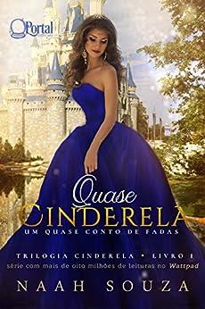 Quase Cinderela: Um quase conto de fadas (Trilogia
