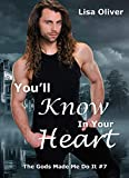 You'll Know in Your Heart (The Gods Made Me Do It Book 7)