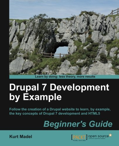 Book cover from Drupal 7 Development by Example Beginner's Guide by Kurt Madel