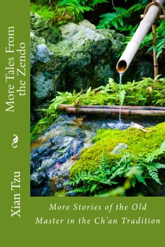 More Tales From the Zendo (Stories of the Old Master) (Volume 2)