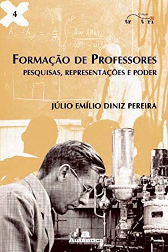Formação de Professores. Pesquisas, Representações e Poder - Volume 1
