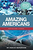 img - for Amazing Americans (Amazing People Worldwide - Inspirational Stories) book / textbook / text book