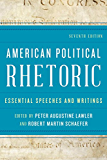 American Political Rhetoric: Essential Speeches and Writings