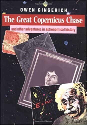 Textbooknova: The Great Copernicus Chase and Other Adventures in Astronomical History by Owen Gingerich (1992-09-25) B01K3JZDJK by Owen Gingerich PDF PDB