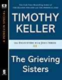The Grieving Sisters (Encounters with Jesus Series Book 3)