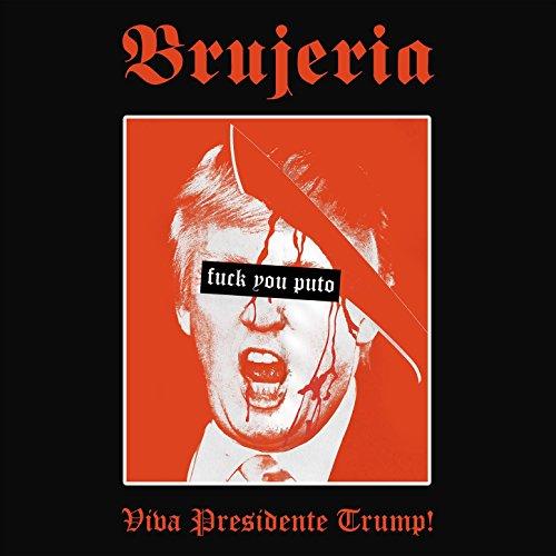 Viva Presidente Trump! [Explicit]