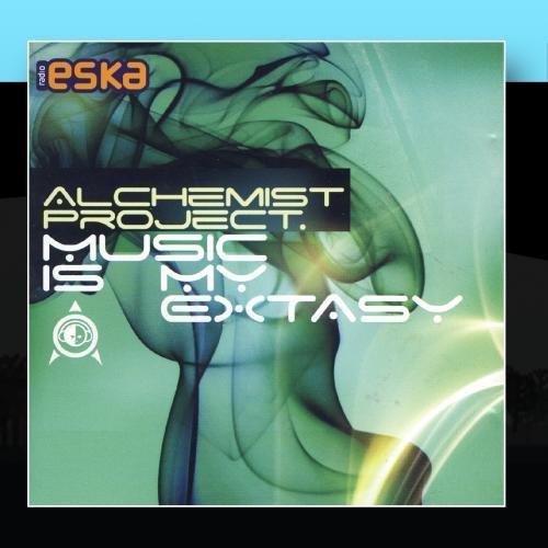 Alchemist Project - Music Is My Extasy - Zortam Music