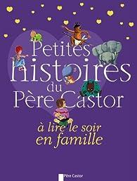 Petites histoires du Père Castor à lire le soir en famille par Geneviève Noël