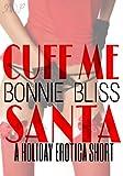 Cuff Me, Santa (M/M/M/F Erotica) (Sizzling Shorts Book 5)