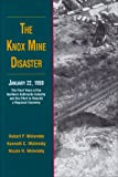 The Knox Mine Disaster, January 22, 1959 : The Final Years of the Northern Anthracite Industry and the Effort to Rebuild a Regional Economy, Wolensky, Robert P. and Wolensky, Kenneth C., 0892710810