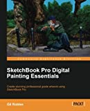 Sketchbook Pro Digital Painting Essentials, Gil Robles, 1849698201