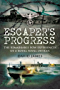 Escaper's Progress: The Remarkable POW Experiences of a Royal Naval Officer