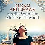 Als die Sonne im Meer verschwand | Susan Abulhawa