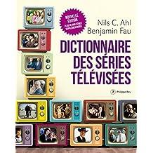 Dictionnaire des séries télévisées [nouvelle édition]