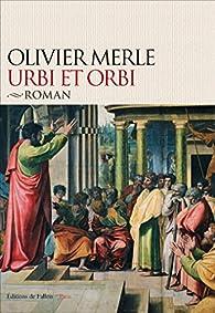 Urbi et orbi par Olivier Merle