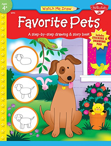 Favorite Pets: A step-by-step drawing and story book for preschoolers (Watch Me Draw)