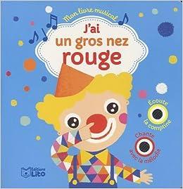Amazon Fr Mon Livre Musical J Ai Un Gros Nez Rouge Des