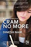 img - for CRAM NO MORE: A powerful parable for students on learning effectiveness and ensuring academic success book / textbook / text book