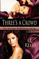 Three's a Crowd (The Strange Bedfellows Series)