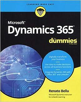 Microsoft Dynamics 365 For Dummies (For Dummies (Computer/Tech