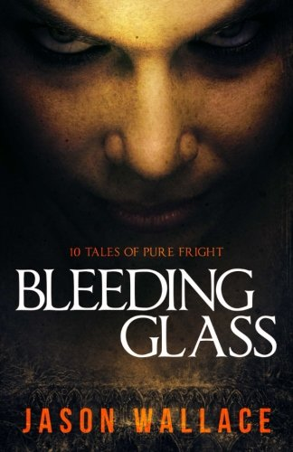 Wallace Glass Print (Bleeding Glass: 10 Tales of Pure Fright)