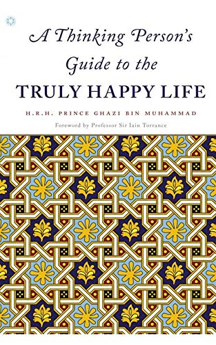 A Thinking Person s Guide to the Truly Happy -
