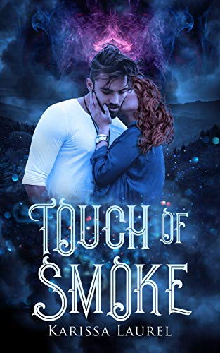 Touch of Smoke by [Laurel, Karissa]