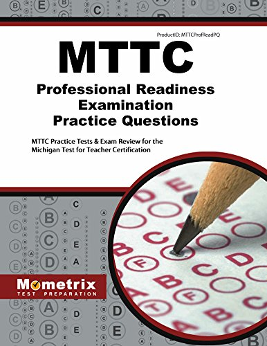 MTTC Professional Readiness Examination Practice Questions: MTTC Practice Tests & Exam Review for the Michigan Test for Teacher Certification