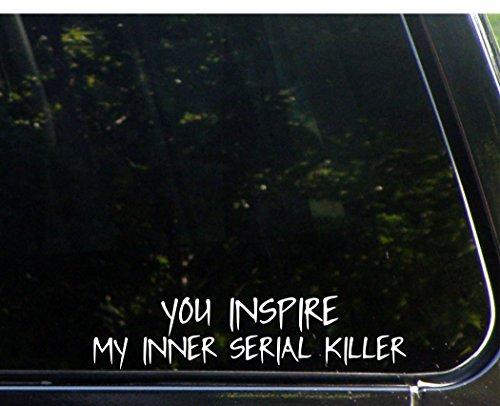 You Inspire my Inner Serial Killer - 9